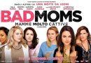 Biglietti omaggio film Bad Moms