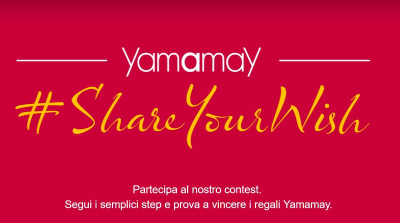 Concorso a premi Yamamay Share Your Wish